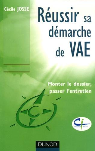 Cécile Josse - Réussir sa démarche de VAE - Monter le dossier, passer l'entretien.