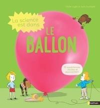 Cécile Jugla et Jack Guichard - La science est dans le ballon.