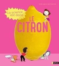 Cécile Jugla et Jack Guichard - La science est dans le citron.