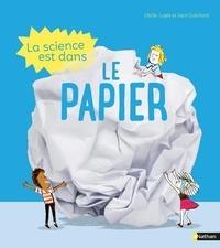 Cécile Jugla et Jack Guichard - La science est dans le papier.