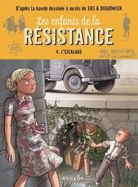 Cécile Jugla - Les enfants de la résistance - L'escalade.