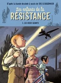 Cécile Jugla - Les enfants de la résistance - Les deux géants.