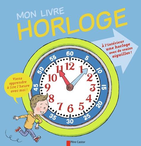 Cécile Jugla et Louis Alloing - Mon livre horloge.