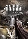 Cécile Koppel - Le monde d'Anaonil  : DimHénoé - Saga fantasy.