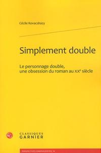 Simplement double - Le personnage double, une obsession du roman au XXe siècle.pdf