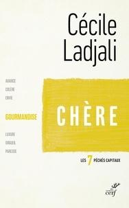Cécile Ladjali - Chère - La gourmandise.