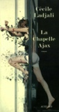 Cécile Ladjali - La Chapelle Ajax.