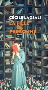 Cécile Ladjali - La fille de personne.