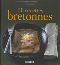 Cécile Lalanza - 30 recettes bretonnes.