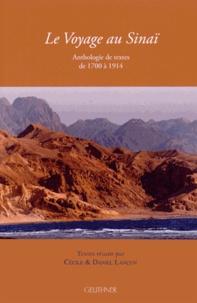 Cécile Lançon et Daniel Lançon - Le Voyage au Sinaï - Anthologie de textes de 1700 à 1914.