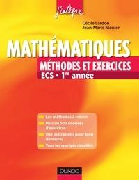 Cécile Lardon et Jean-Marie Monier - Mathématiques - Méthodes et Exercices ECS - 1re année.
