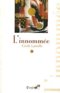 Cécile Latreille - L'innommée.