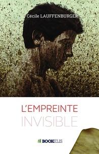 Cécile Lauffenburger - L'empreinte invisible.