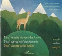 Cécile Lavrard-Meyer et Lydia Cornejo Endara - Misk'i la petite vigogne des Andes - Edition français-quechua-espagnol.