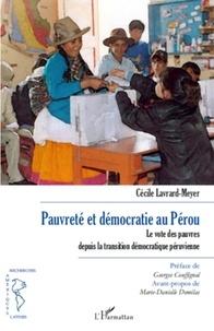 Cécile Lavrard-Meyer - Pauvreté et démocratie au pérou - Le vote des pauvres depuis la transition démocratique péruvienne.