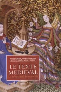 Cécile Le Cornec-Rochelois et Anne Rochebouet - Le texte médiéval - De la variante à la récréation.