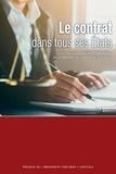 Cécile Le Gallou et Anne Marmisse-d'Abbadie d'Arrast - Le contrat dans tous ses Etats.