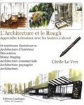 Cécile Le Ven - L'Architecture et le Rough - Apprender à dessiner avec les feutres à alcool.