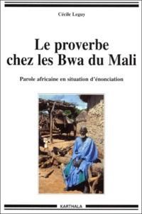 Accentsonline.fr Le proverbe chez les Bwa du Mali. Parole africaine en situation d'énonciation Image