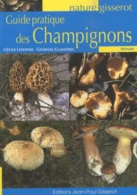 Cécile Lemoine et Georges Claustres - Guide pratique des Champignons.