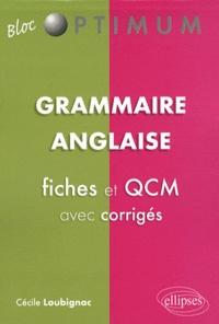 Cécile Loubignac - Grammaire anglaise - Fiches et QCM avec corrigés.
