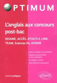 Cécile Loubignac - L'anglais aux concours post-bac - Sésame, Accès, Atout+3, Link, Team, Sciences Po, Avenir.