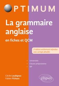 Cécile Loubignac et Fabien Fichaux - La grammaire anglaise en fiches et QCM.