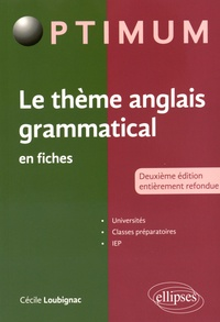Cécile Loubignac - Le thème anglais grammatical en fiches.