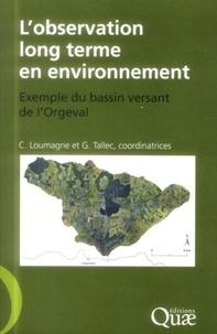 Cécile Loumagne et Gaëlle Tallec - L'observation long terme en environnement - Exemple du bassin versant de l'Orgeval.