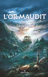 Cécile Lozen - L'or maudit.