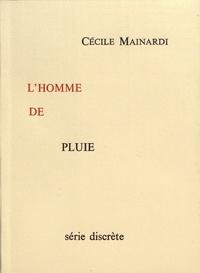 Cécile Mainardi - L'homme de pluie.