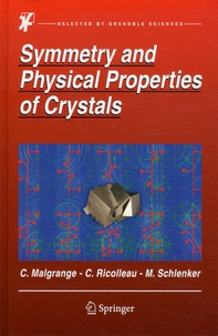 Cécile Malgrange et Christian Ricolleau - Symmetry and Physical Properties of Crystals.