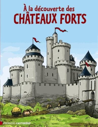Cécile Marais - A la découverte des châteaux forts.