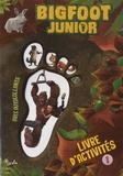 Cécile Marbehant et Jérémy Lurquin - Bigfoot junior - Livre d'activités 1, avec autocollants.
