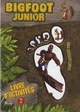 Cécile Marbehant et Jérémy Lurquin - Bigfoot junior - Livre d'activités 2, avec autocollants.