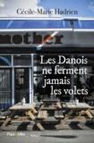 Cécile-Marie Hadrien - Les Danois ne ferment jamais les volets.