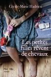 Cécile-Marie Hadrien - Les petites filles rêvent de chevaux.