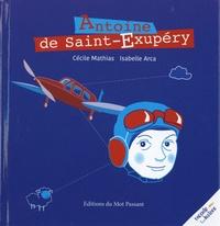 Cécile Mathias et Isabelle Arca - Antoine de Saint-Exupéry.