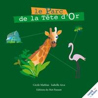 Cécile Mathias et Isabelle Arca - Le Parc de la Tête d'Or - Raconte-moi ton histoire.
