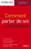 Cécile Mellac - Comment parler de soi pour convaincre.