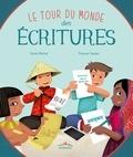 Cécile Michel et Thomas Tessier - Le tour du monde des écritures.