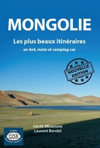 Cécile Miramont et Laurent Bendel - Mongolie - Les plus beaux itinéraires en 4x4, moto et camping-car.