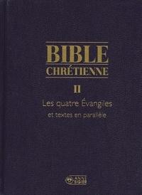 Histoiresdenlire.be Bible chrétienne Coffret en 2 volumes : Tome 2, Les quatre Evangiles et textes en parallèle ; Tome 2*, Exégèse et commentaires des Pères de l'Eglise Image