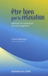 Cécile Moineau - Etre bien par la relaxation - Méthode de Sophrologie par auto-suggestion.