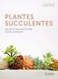Cécile Moisan et Philippe Potino - Les plantes succulentes - Belles et faciles à vivre pour la maison.