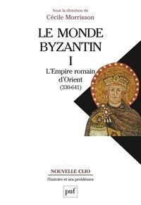 Cécile Morrisson - Le Monde Byzantin - Tome 1, L'Empire romain d'Orient 330-641.