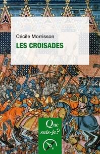 Cécile Morrisson - Les croisades.
