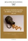 Cécile Morrisson et  Collectif - Les Trésors monétaires byzantins des Balkans et d'Asie Mineure (491-713).