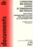 Cécile Mourer-Chauviré - L'évolution des oiseaux d'après le témoignage des fossiles - Table ronde internationale du CNRS, Lyon-Villeurbanne, 18-21 septembre 1985.