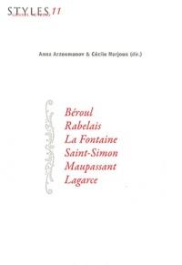 Cécile Narjoux et Anna Arzoumanov - Béroul, Rabelais, La Fontaine, Saint-Simon, Maupassant, Lagarce.